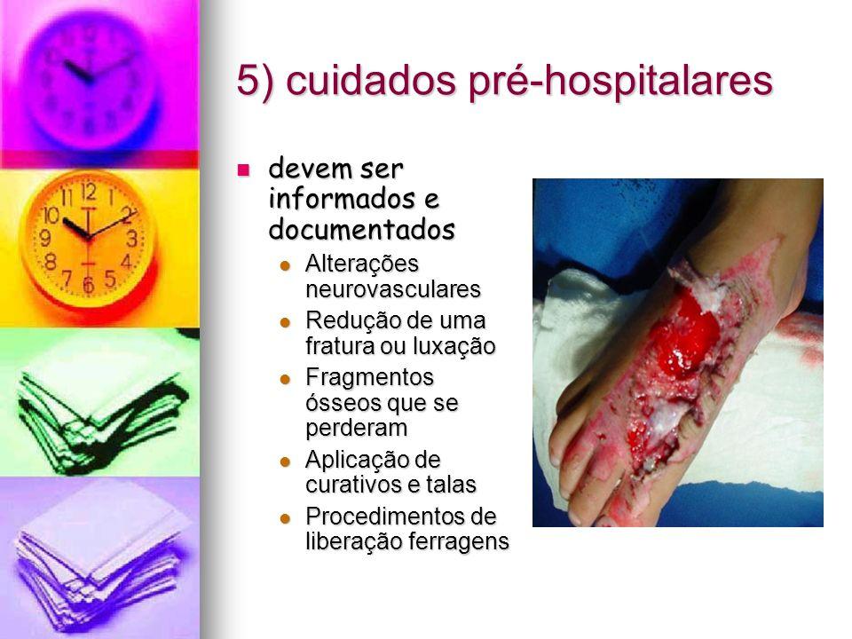 5) cuidados pré-hospitalares devem ser informados e documentados devem ser informados e documentados Alterações neurovasculares Alterações neurovascul