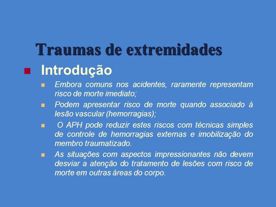 Trauma de extremidades O socorrista deve procurar identificar 1.