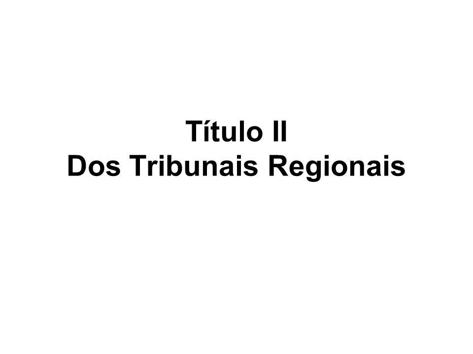 Título II Dos Tribunais Regionais