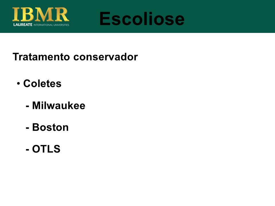 Tratamento conservador Escoliose Coletes - Milwaukee - Boston - OTLS