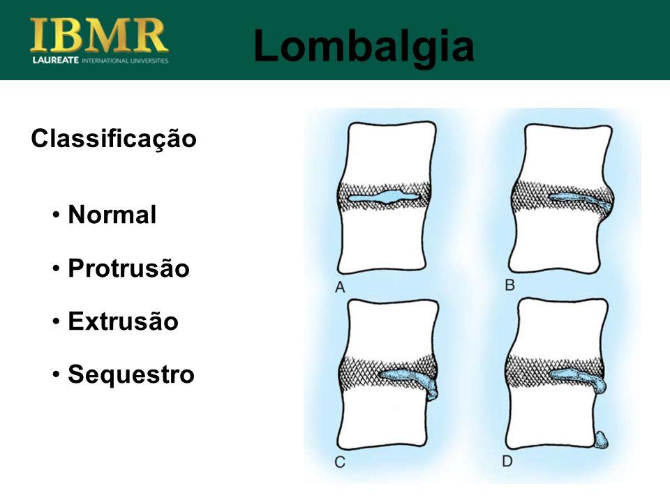 Classificação Lombalgia Normal Protrusão Extrusão Sequestro