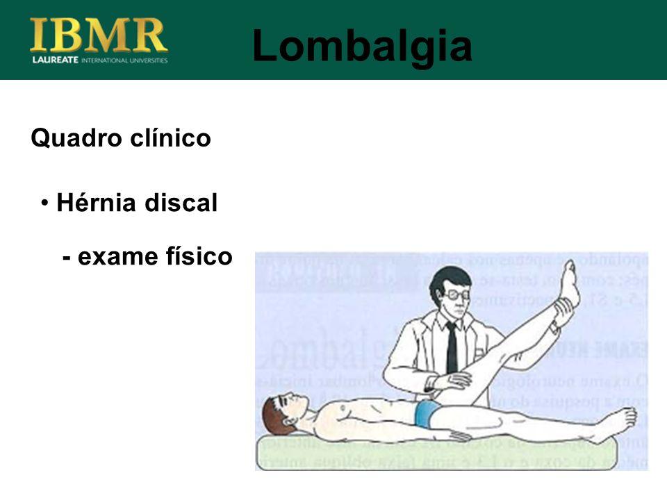 Quadro clínico Lombalgia Hérnia discal - exame físico