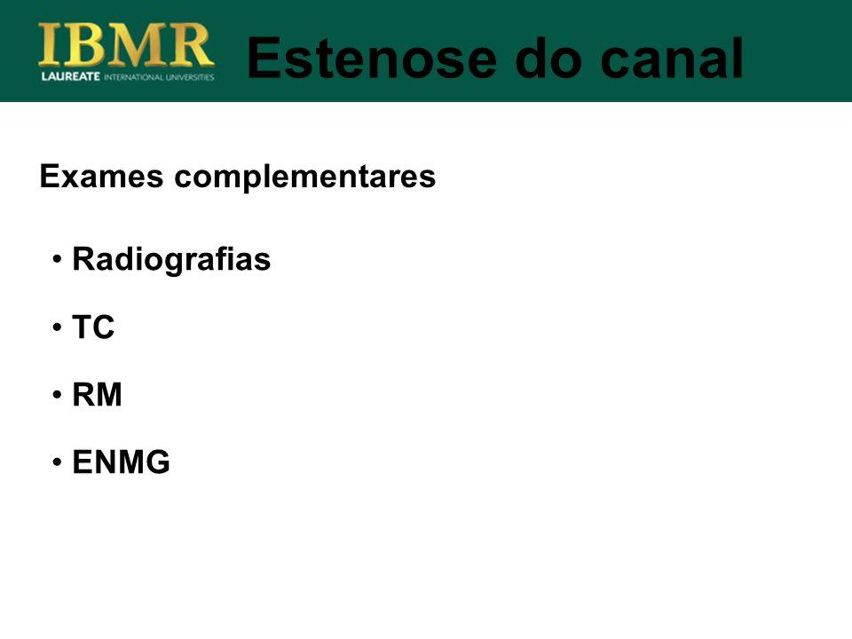 Estenose do canal Radiografias TC RM ENMG Exames complementares