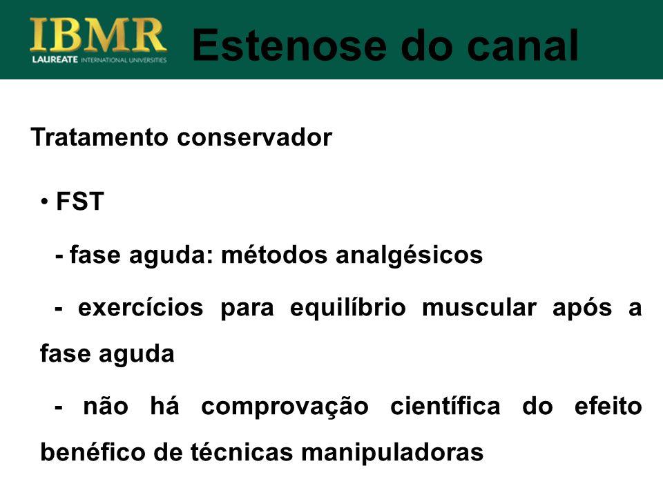 FST - fase aguda: métodos analgésicos - exercícios para equilíbrio muscular após a fase aguda - não há comprovação científica do efeito benéfico de té
