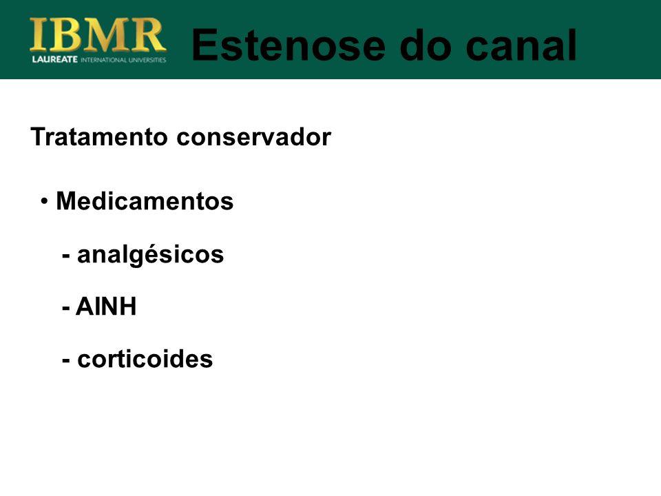 Medicamentos - analgésicos - AINH - corticoides Tratamento conservador Estenose do canal