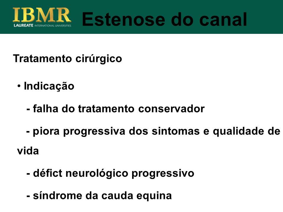 Indicação - falha do tratamento conservador - piora progressiva dos sintomas e qualidade de vida - défict neurológico progressivo - síndrome da cauda