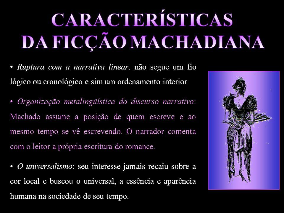 A ironia, humor negro e o pessimismo: são marcas de Machado de Assis que revelam sempre uma visão desencantada da vida e do homem.