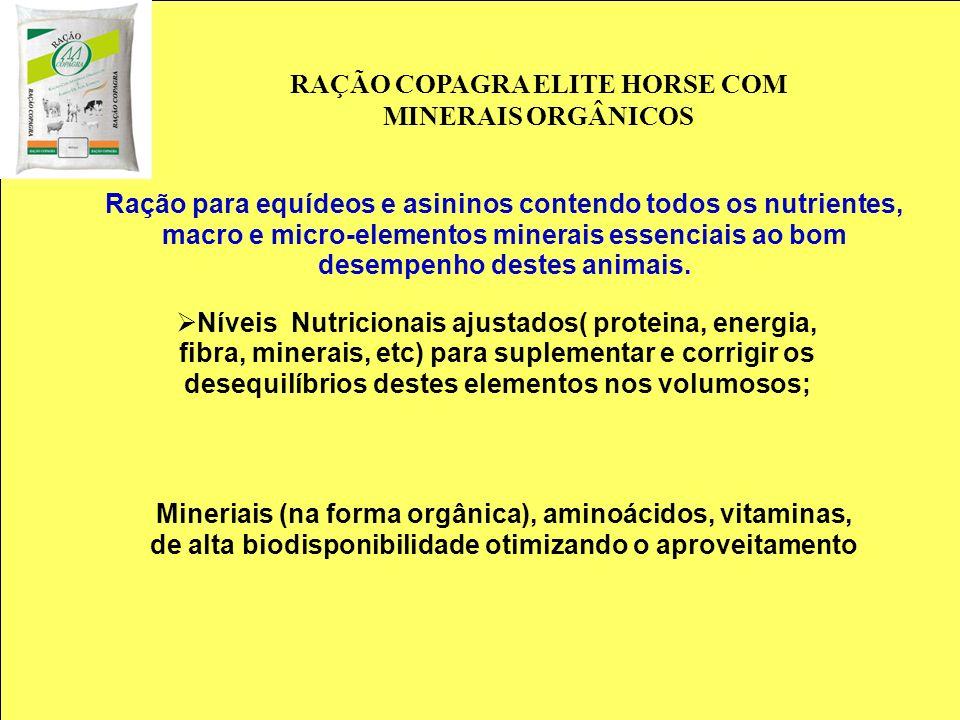RAÇÃO COPAGRA ELITE HORSE COM MINERAIS ORGÂNICOS Ração para equídeos e asininos contendo todos os nutrientes, macro e micro-elementos minerais essenci