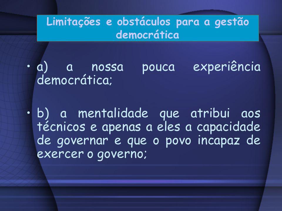 A autonomia e a gestão democrática da escola fazem parte da própria natureza do ato pedagógico. A gestão democrática da escola é, portanto, uma exigên