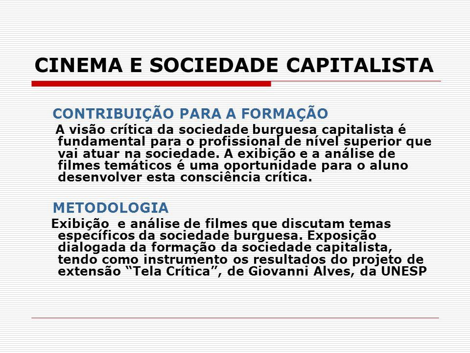 CINEMA E SOCIEDADE CAPITALISTA CONTRIBUIÇÃO PARA A FORMAÇÃO A visão crítica da sociedade burguesa capitalista é fundamental para o profissional de nív