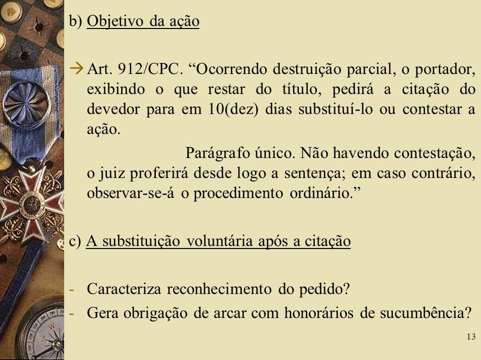 b) Objetivo da ação Art.912/CPC.