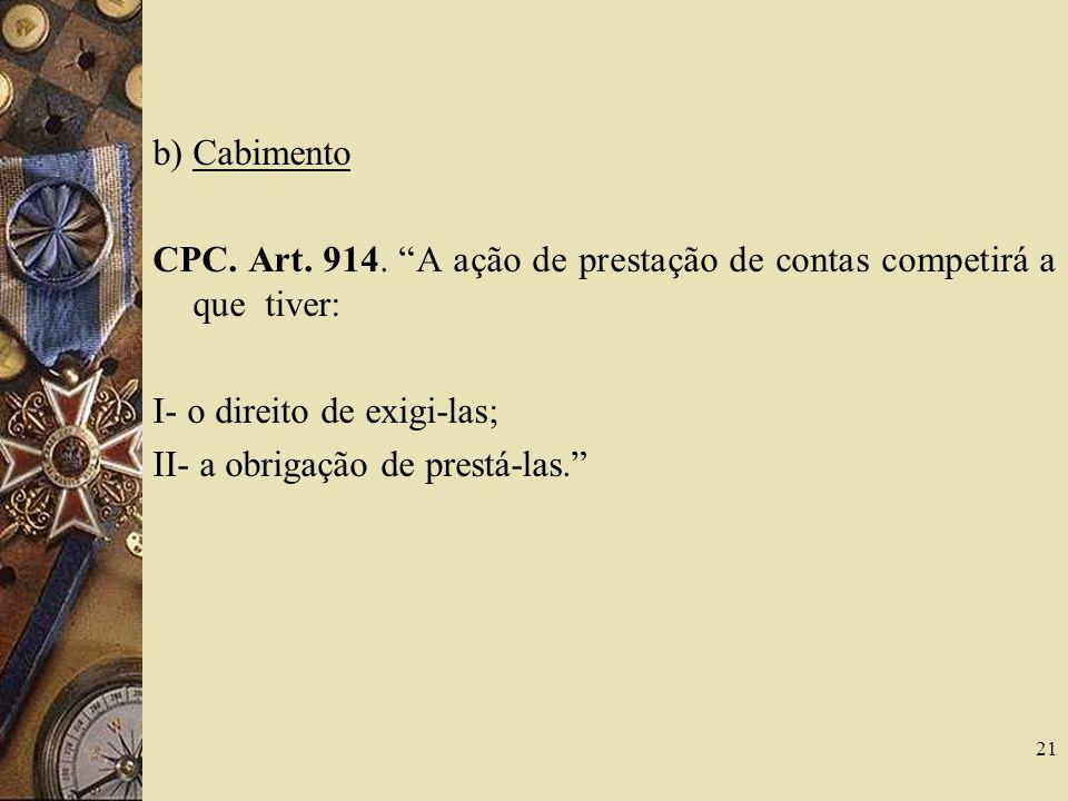 b) Cabimento CPC.Art. 914.