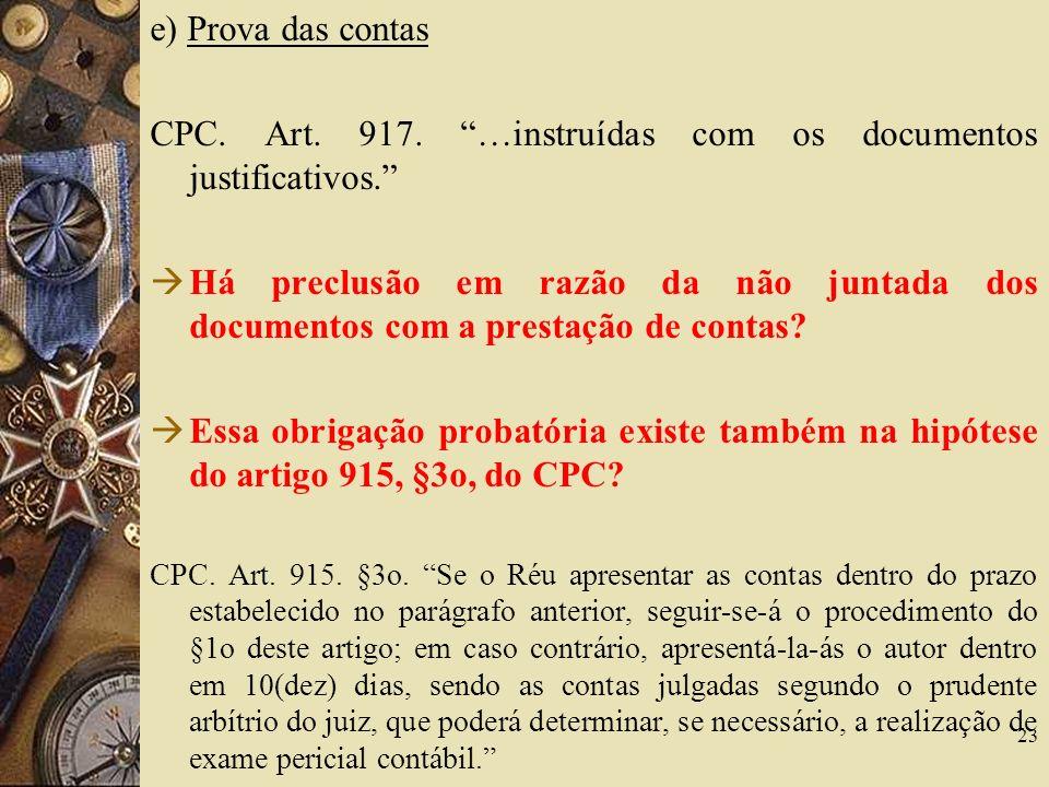 e) Prova das contas CPC.Art. 917. …instruídas com os documentos justificativos.