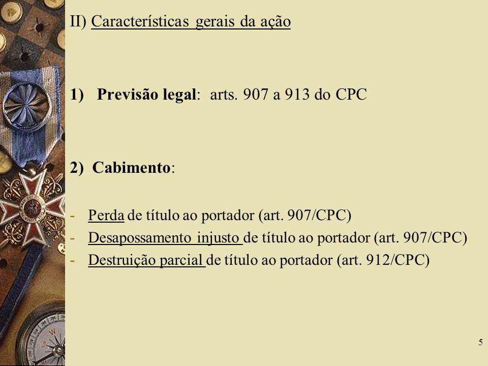 II) Características gerais da ação 1) Previsão legal: arts.