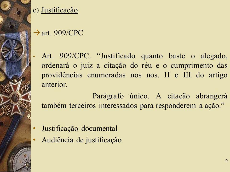 c) Justificação art.909/CPC -Art. 909/CPC.