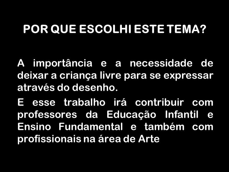 ESTE TRABALHO TEM POR OBJETIVO: Identificar e analisar a importância do desenho infantil na concepção de obras de artes e a expressão lúdica, como principal fator de relação de idéias entre a criança e o artista.
