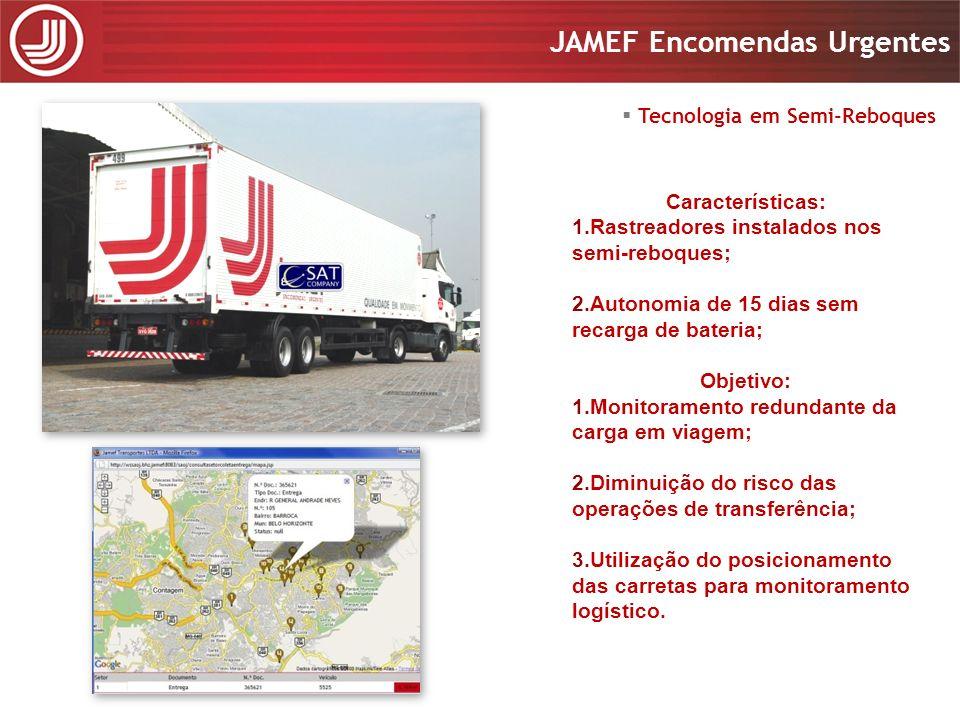 Apresentação 2008 JAMEF Encomendas Urgentes Apresentação 2008 JAMEF Encomendas Urgentes Características: 1.Rastreadores instalados nos semi-reboques;