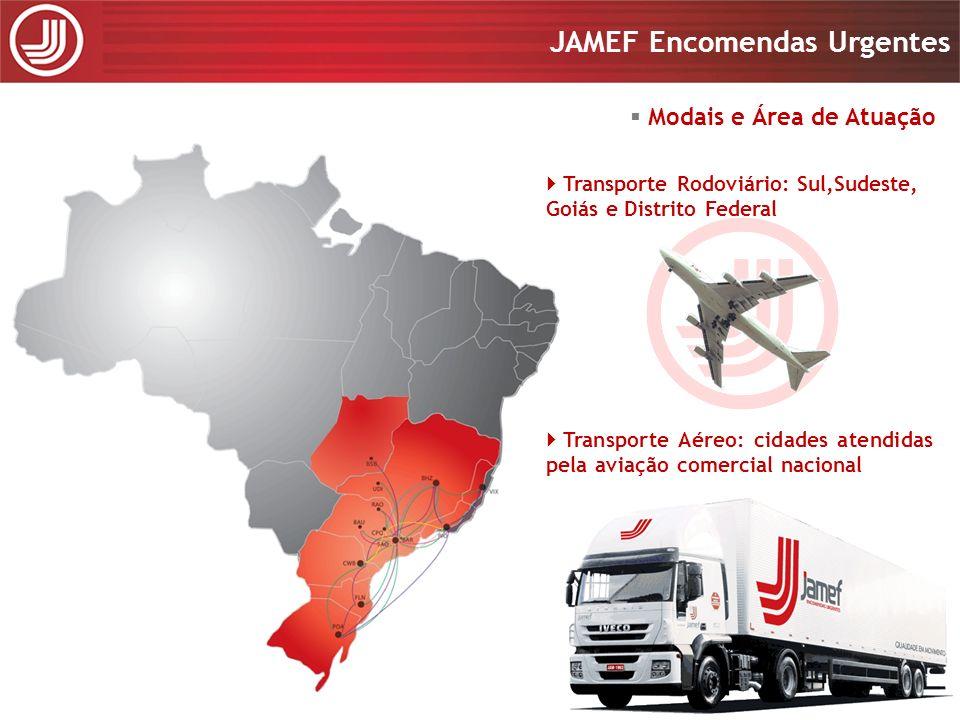 Apresentação 2008 JAMEF Encomendas Urgentes Apresentação 2008 JAMEF Encomendas Urgentes Modais e Área de Atuação Transporte Rodoviário: Sul,Sudeste, G