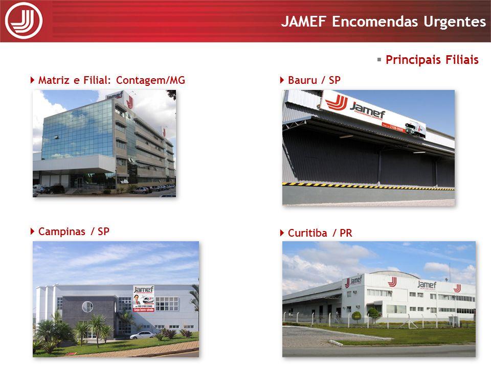 Apresentação 2008 JAMEF Encomendas Urgentes Apresentação 2008 JAMEF Encomendas Urgentes Principais Filiais Bauru / SP Matriz e Filial: Contagem/MG Cur