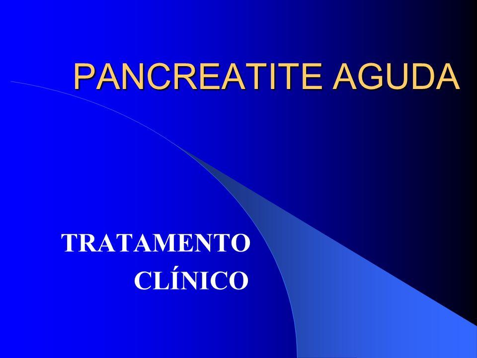 PANCREATITE AGUDA TRATAMENTO CLÍNICO