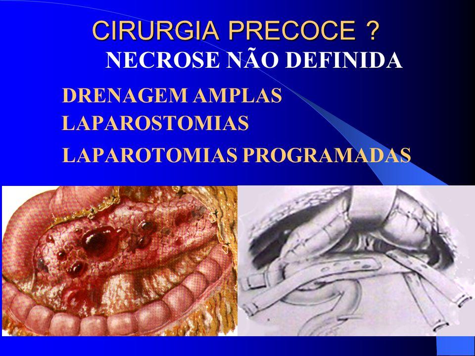 NECROSE DEFINIDA NECROSECTOMIAS PANCREATECTOMIAS DRENAGENS AMPLAS CIRURGIA TARDIA