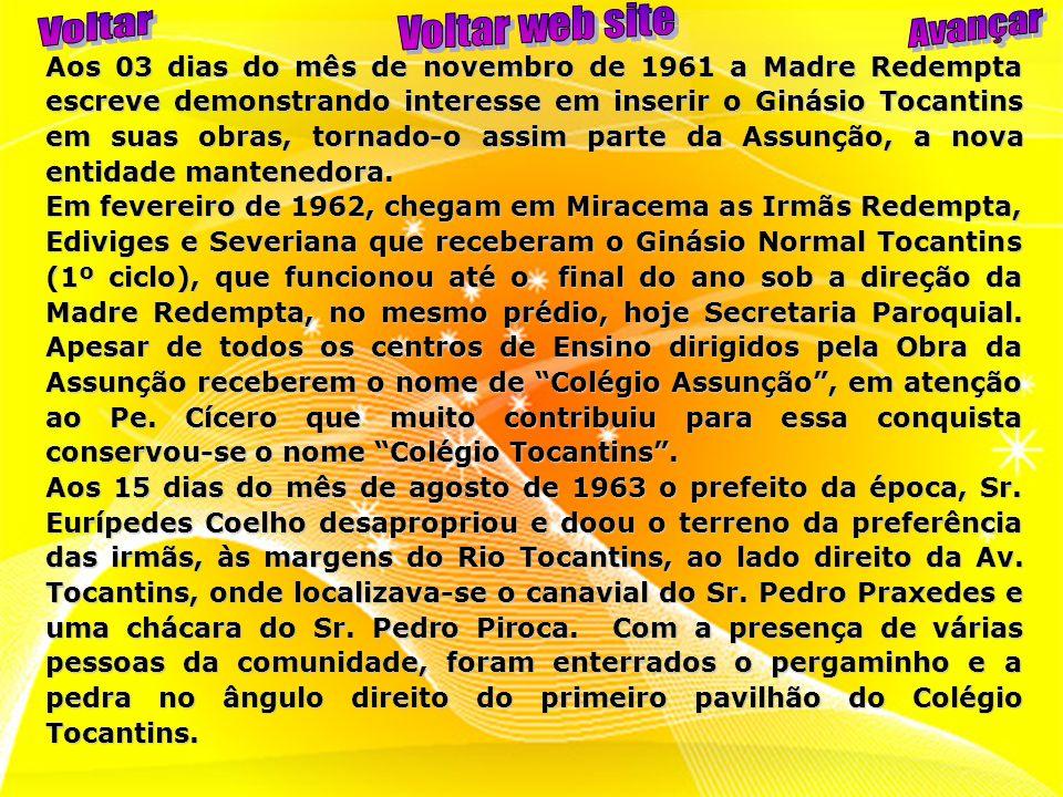 Aos 03 dias do mês de novembro de 1961 a Madre Redempta escreve demonstrando interesse em inserir o Ginásio Tocantins em suas obras, tornado-o assim p