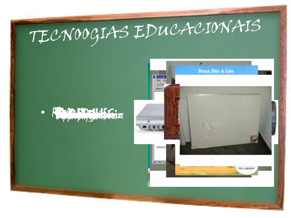 TECNOOGIAS EDUCACIONAIS Retro projetor Quadro de GizQuadro brancoDataShowEpiscópioFlanelografoComputadorInternetRádioTelevisãoDVDLivro DidáticoFlipcha