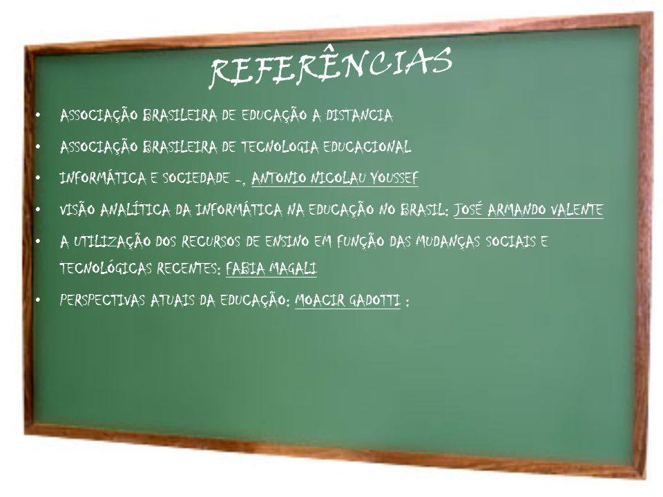 REFERÊNCIAS ASSOCIAÇÃO BRASILEIRA DE EDUCAÇÃO A DISTANCIA ASSOCIAÇÃO BRASILEIRA DE TECNOLOGIA EDUCACIONAL INFORMÁTICA E SOCIEDADE -, ANTONIO NICOLAU Y