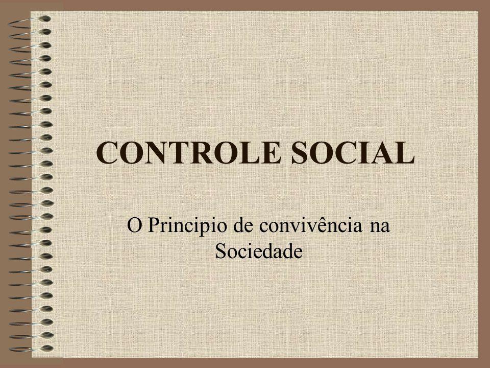 CONTROLE SOCIAL O Principio de convivência na Sociedade