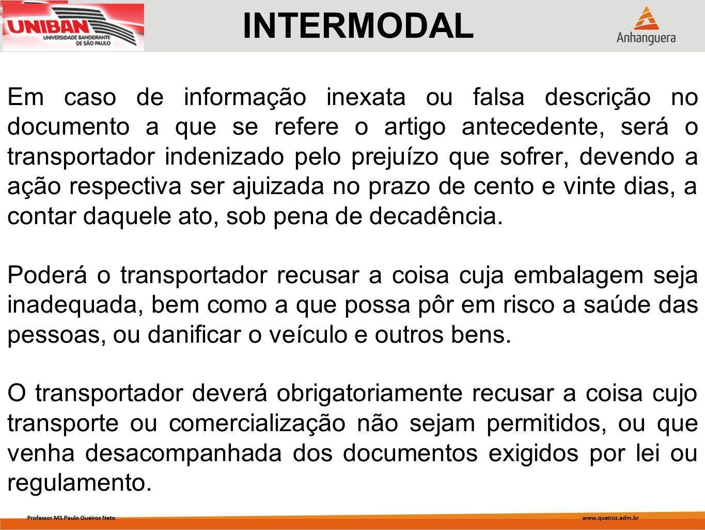 Em caso de informação inexata ou falsa descrição no documento a que se refere o artigo antecedente, será o transportador indenizado pelo prejuízo que