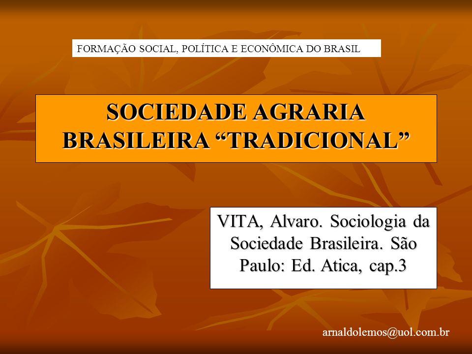 arnaldolemos@uol.com.br SOCIEDADE AGRARIA BRASILEIRA TRADICIONAL VITA, Alvaro.