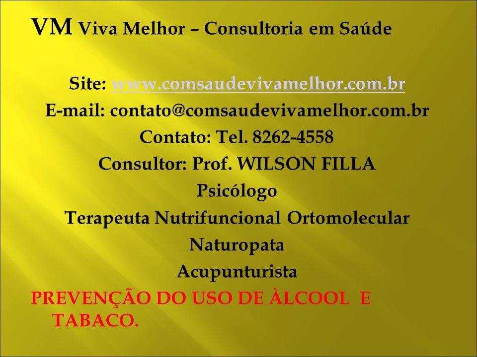 VM Viva Melhor – Consultoria em Saúde Site: www.comsaudevivamelhor.com.brwww.comsaudevivamelhor.com.br E-mail: contato@comsaudevivamelhor.com.br Contato: Tel.