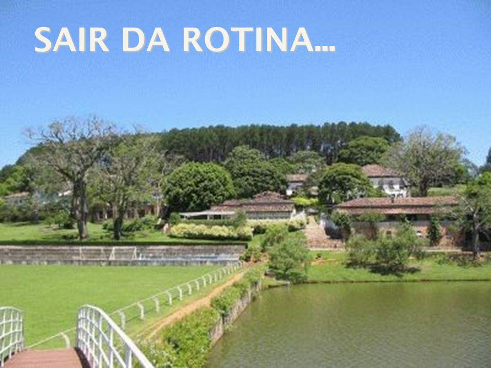 SAIR DA ROTINA...