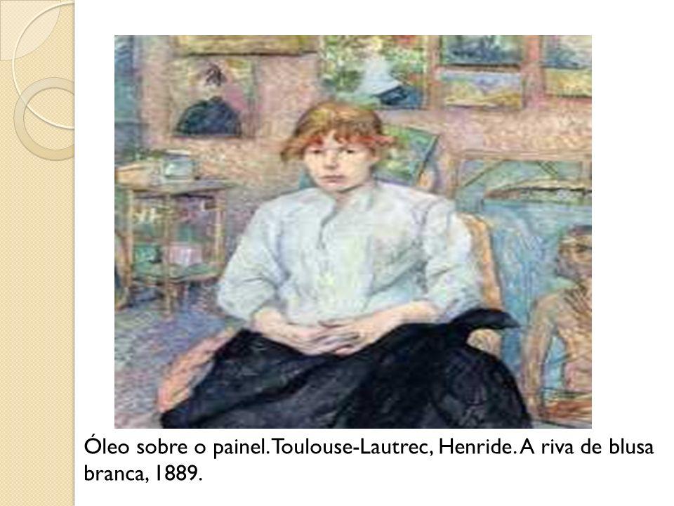 Óleo sobre o painel. Toulouse-Lautrec, Henride. A riva de blusa branca, 1889.