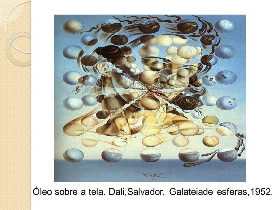 Óleo sobre a tela. Dali,Salvador. Galateiade esferas,1952.