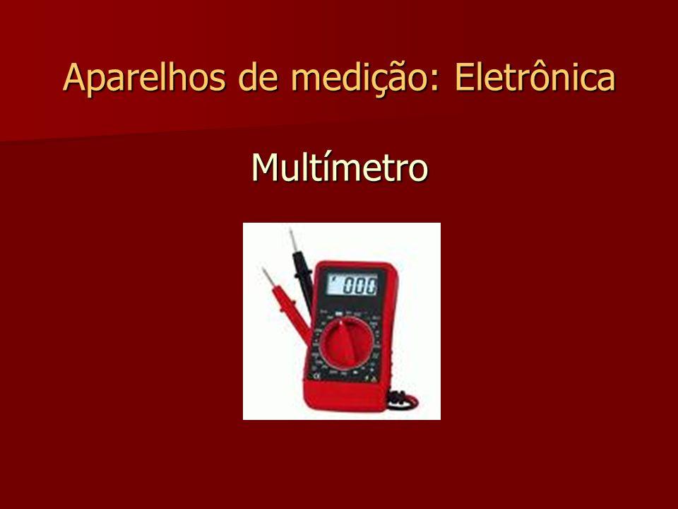 Aparelhos de medição: Eletrônica Multímetro