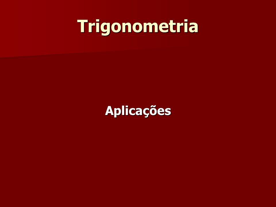 Trigonometria Aplicações