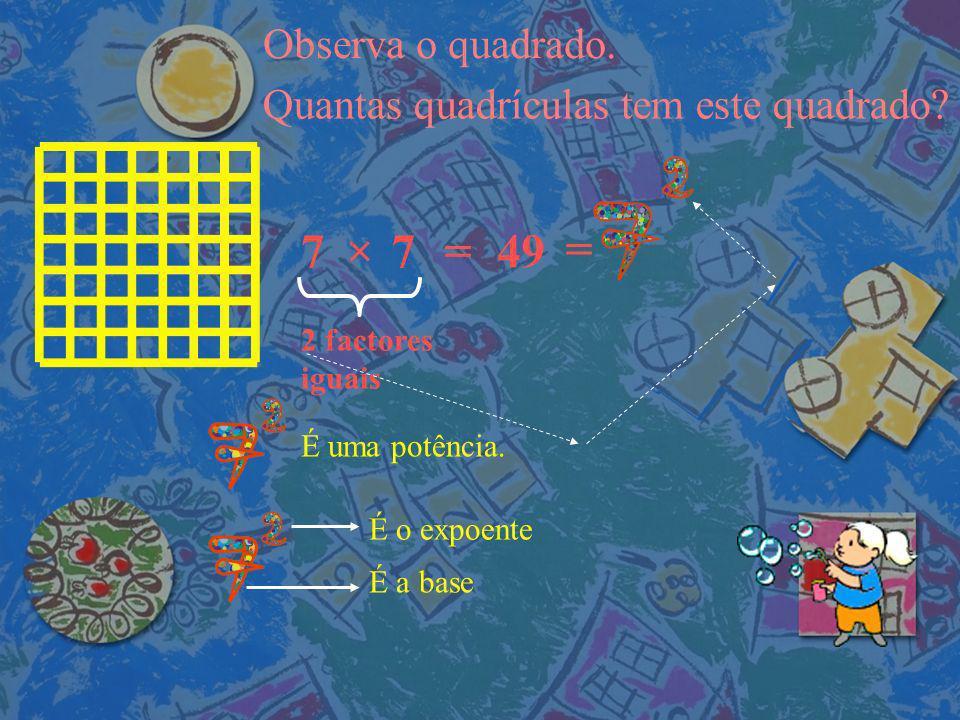 Observa o quadrado.Quantas quadrículas tem este quadrado.