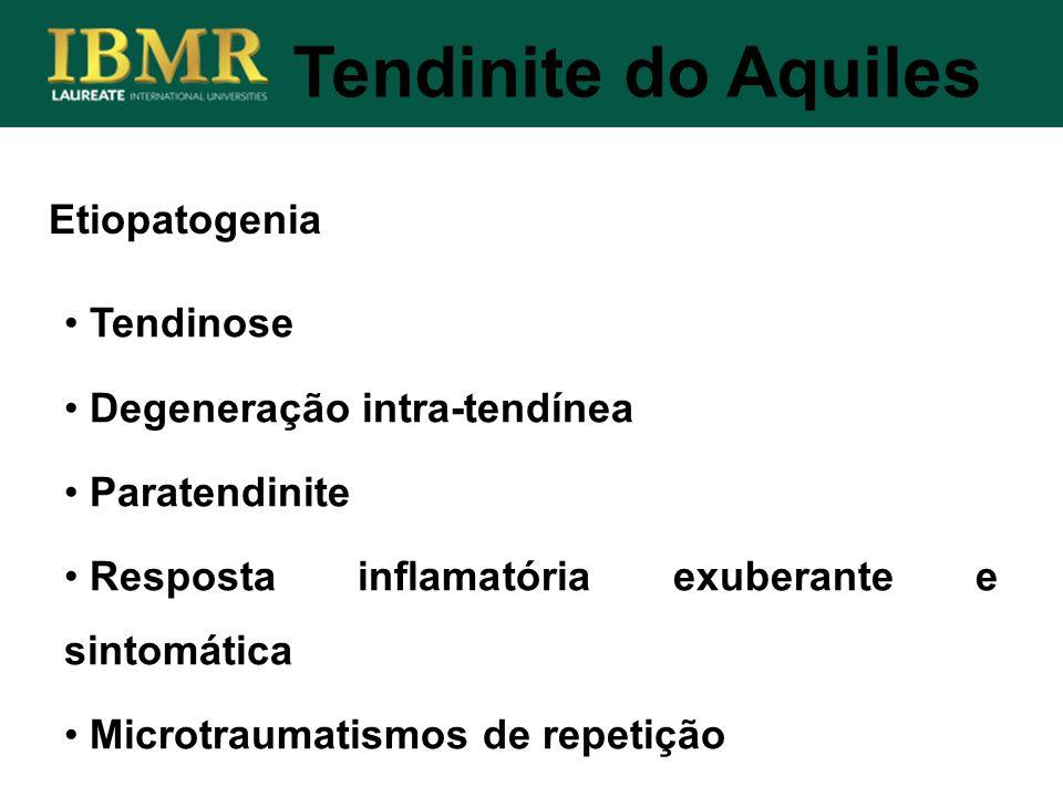 Etiopatogenia Tendinose Degeneração intra-tendínea Paratendinite Resposta inflamatória exuberante e sintomática Microtraumatismos de repetição Tendini