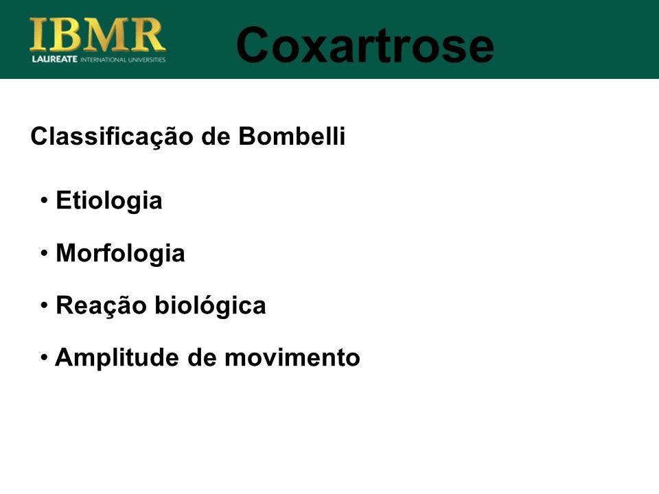Classificação de Bombelli Coxartrose Etiologia Morfologia Reação biológica Amplitude de movimento