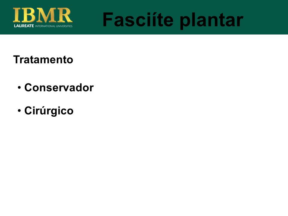 Tratamento Conservador Cirúrgico Fasciíte plantar
