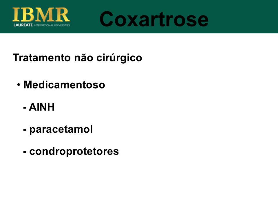 Tratamento não cirúrgico Coxartrose Medicamentoso - AINH - paracetamol - condroprotetores