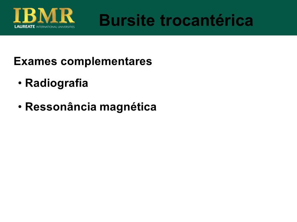 Bursite trocantérica Exames complementares Radiografia Ressonância magnética