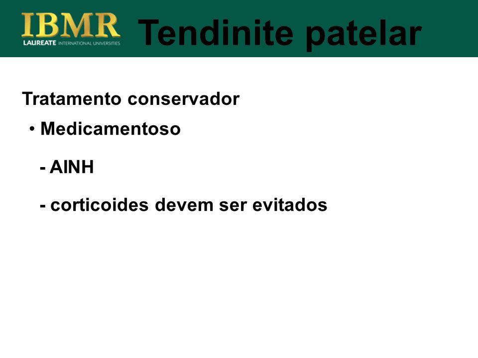 Tratamento conservador Tendinite patelar Medicamentoso - AINH - corticoides devem ser evitados