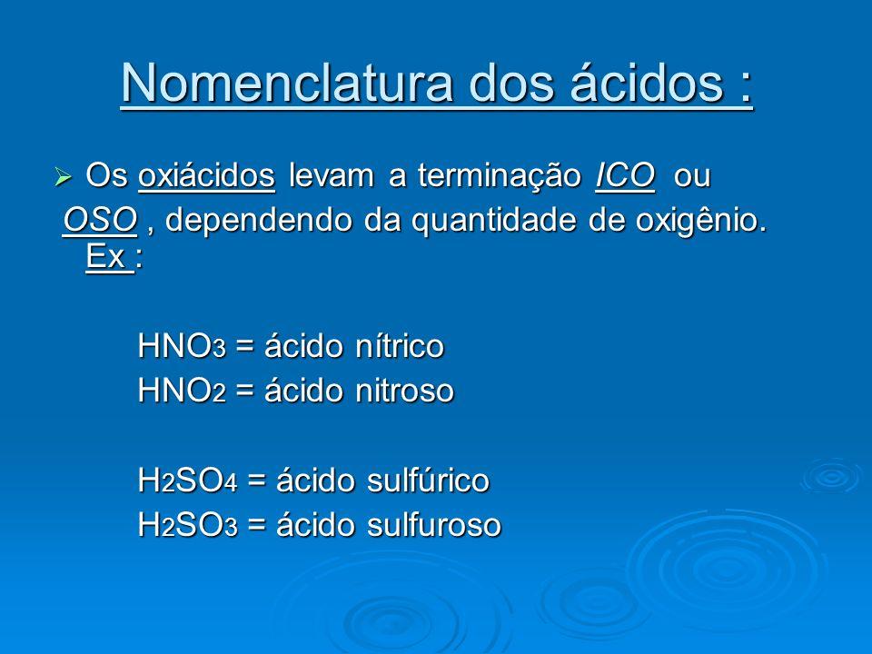BASES ou HIDRÓXIDOS São substâncias com as seguintes propriedades : Em solução aquosa, liberam íons OH- Em solução aquosa, liberam íons OH- Possuem sabor adstringente, quando comestíveis.