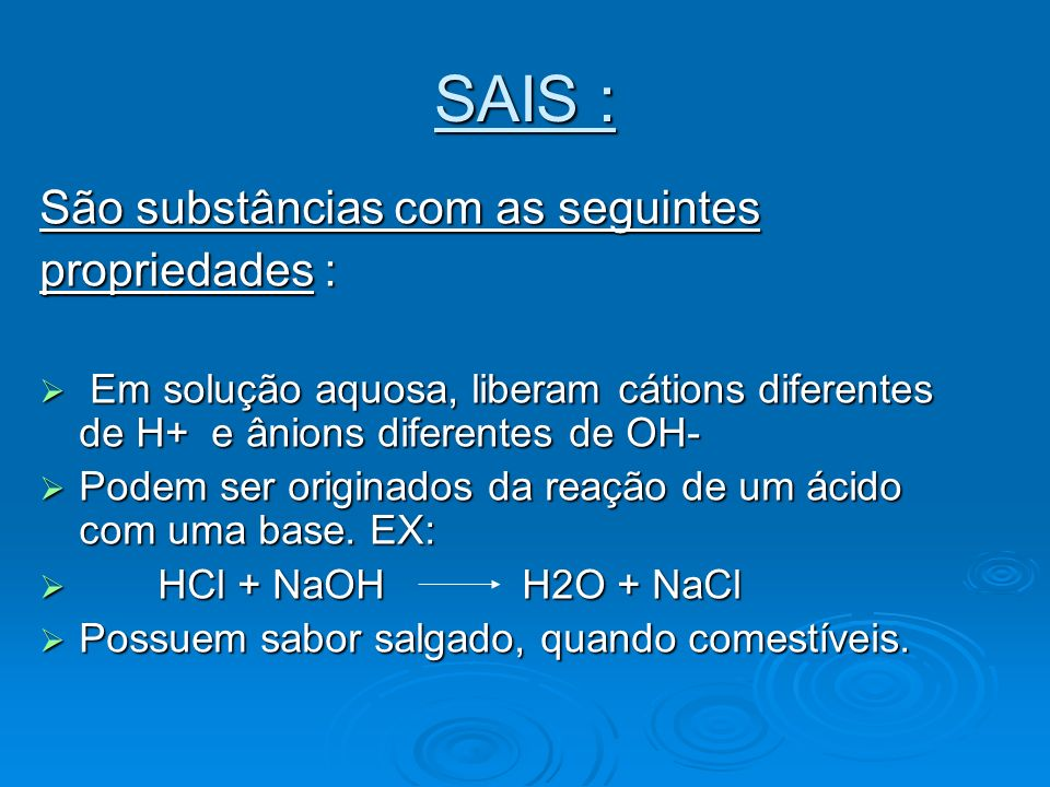 Nomenclatura dos sais : Baseia-se no nome do ácido que o originou : Baseia-se no nome do ácido que o originou : terminação do ácido terminação do sal terminação do ácido terminação do sal ÍDRICO ETO ÍDRICO ETO ICO ATO ICO ATO OSO ITO OSO ITO Ex : HCl - clorídrico cloreto H 2 SO 4 - sulfúrico sulfato H 2 SO 4 - sulfúrico sulfato H 2 SO 3 -sulfuroso sulfito H 2 SO 3 -sulfuroso sulfito