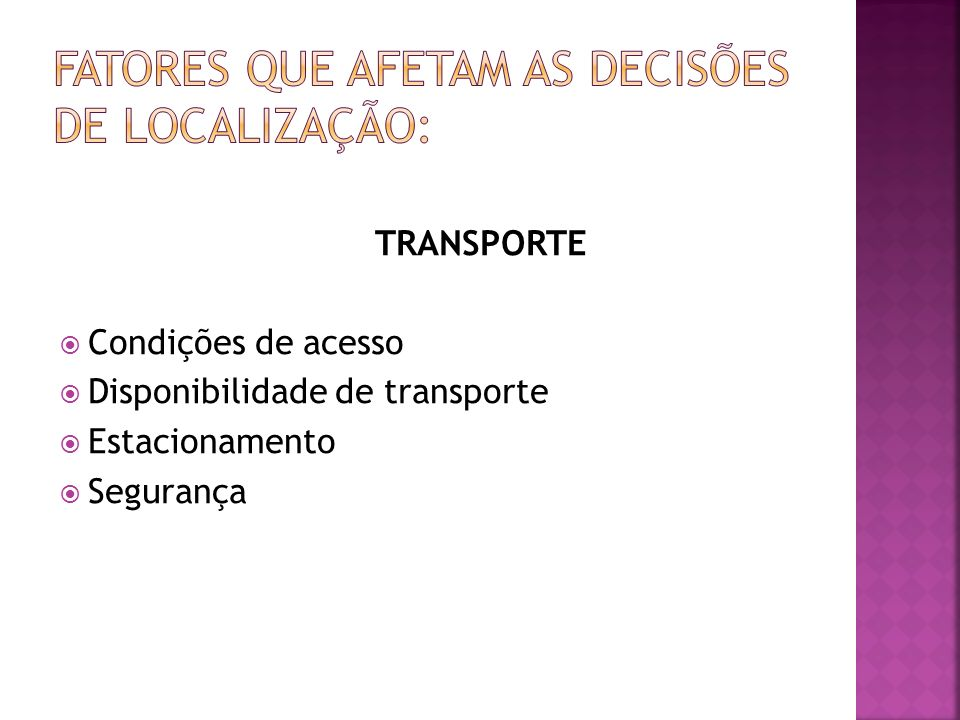 TRANSPORTE Condições de acesso Disponibilidade de transporte Estacionamento Segurança