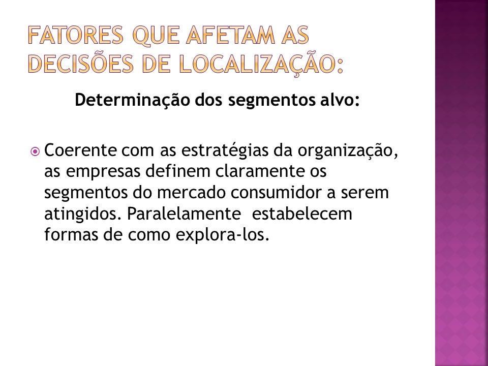 Determinação dos segmentos alvo: Coerente com as estratégias da organização, as empresas definem claramente os segmentos do mercado consumidor a serem