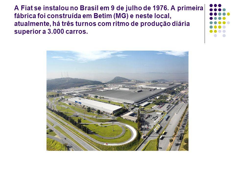 A Fiat se instalou no Brasil em 9 de julho de 1976. A primeira fábrica foi construída em Betim (MG) e neste local, atualmente, há três turnos com ritm