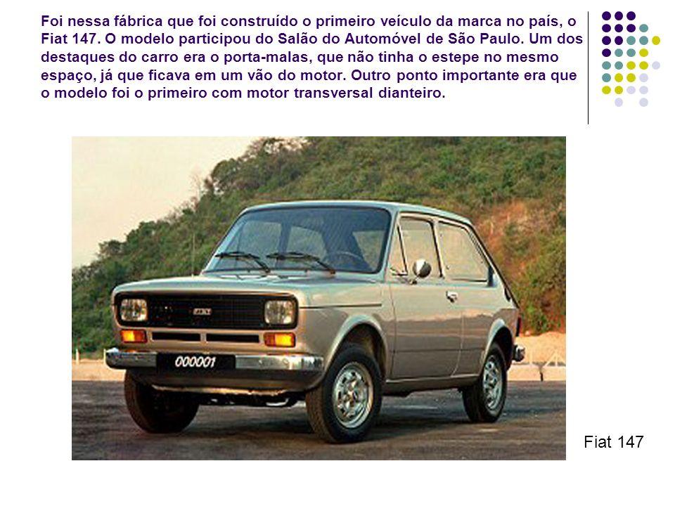 Foi nessa fábrica que foi construído o primeiro veículo da marca no país, o Fiat 147. O modelo participou do Salão do Automóvel de São Paulo. Um dos d